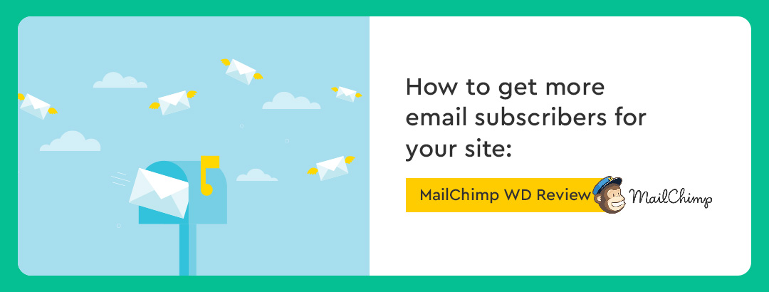 WD review: learn how MailChimp get more email subscribers for your site